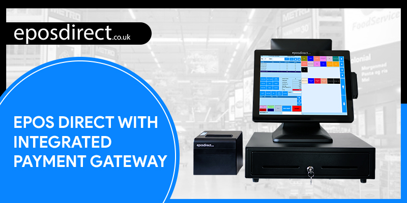 Why Should Businesses Accept Credit Card Payments - Epos Direct with Integrated Payment Gateway