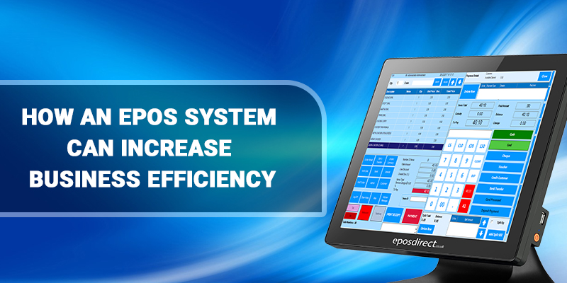 How An EPOS System Can Increase Business Efficiency?